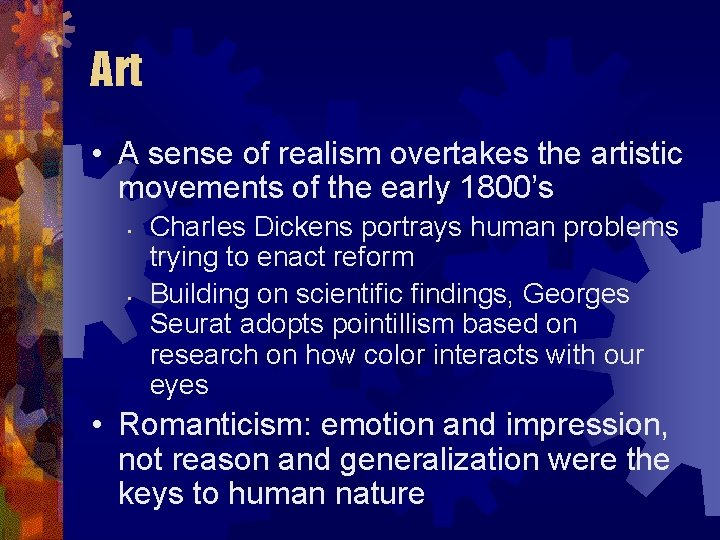 Art • A sense of realism overtakes the artistic movements of the early 1800's