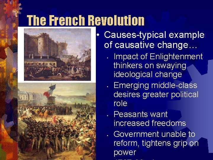 The French Revolution • Causes-typical example of causative change… • • Impact of Enlightenment