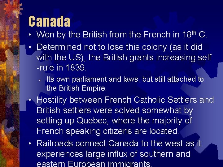 Canada • Won by the British from the French in 18 th C. •