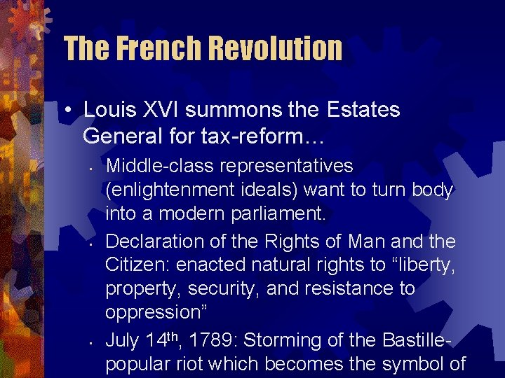 The French Revolution • Louis XVI summons the Estates General for tax-reform… • •