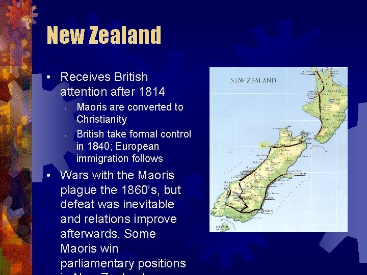 New Zealand • Receives British attention after 1814 • • Maoris are converted to