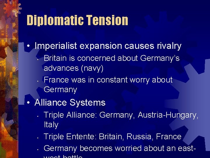 Diplomatic Tension • Imperialist expansion causes rivalry • • Britain is concerned about Germany's