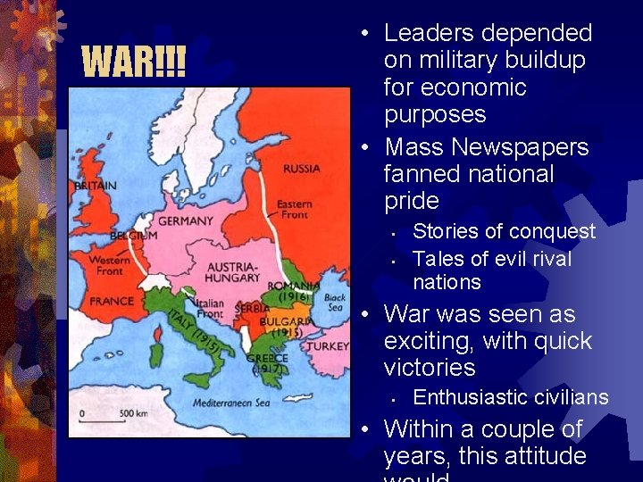 WAR!!! • Leaders depended on military buildup for economic purposes • Mass Newspapers fanned