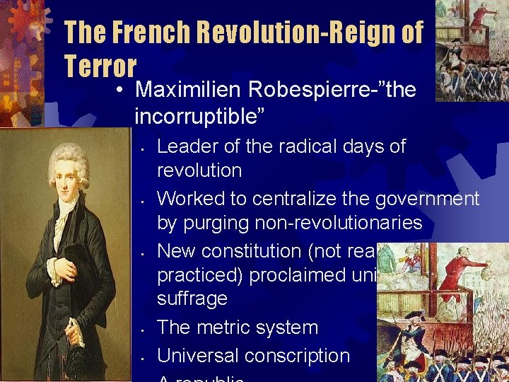"The French Revolution-Reign of Terror • Maximilien Robespierre-""the incorruptible"" • • • Leader of"