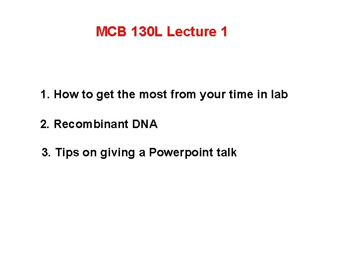 MCB 130 L Lecture 1 1. How to get the most from your time