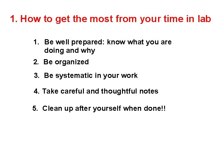 1. How to get the most from your time in lab 1. Be well