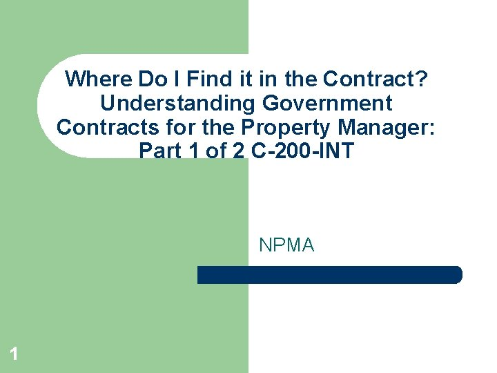 Where Do I Find it in the Contract? Understanding Government Contracts for the Property