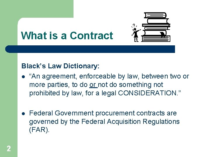 "What is a Contract Black's Law Dictionary: l ""An agreement, enforceable by law, between"