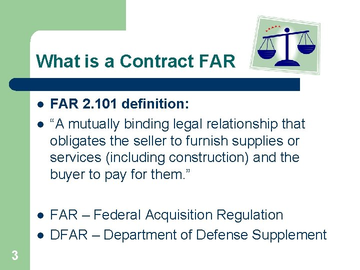 "What is a Contract FAR l l 3 FAR 2. 101 definition: ""A mutually"