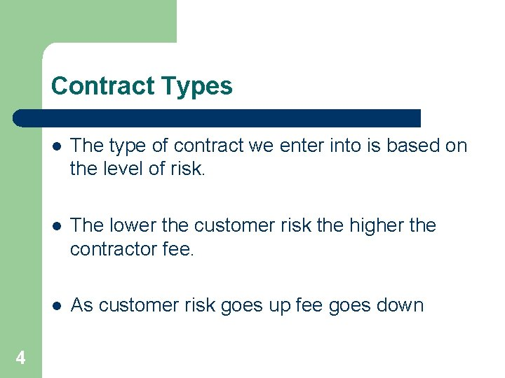 Contract Types 4 l The type of contract we enter into is based on