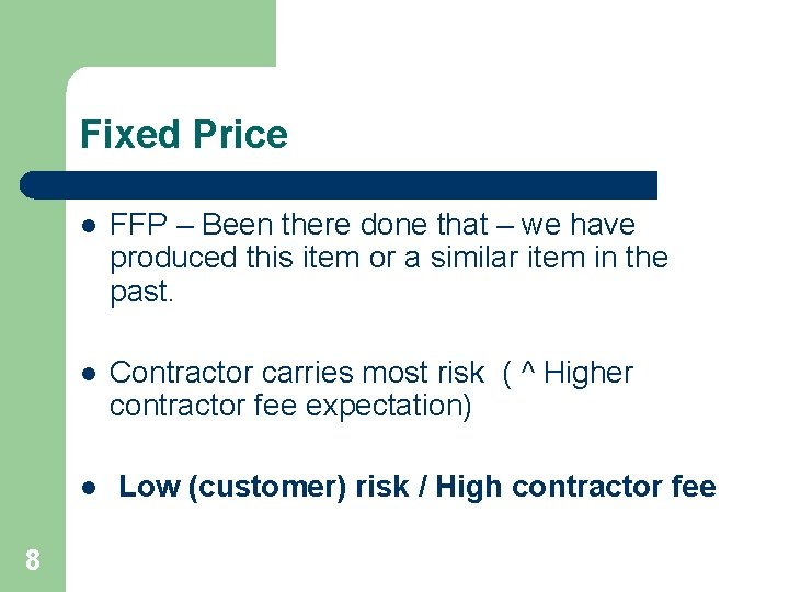 Fixed Price l FFP – Been there done that – we have produced this