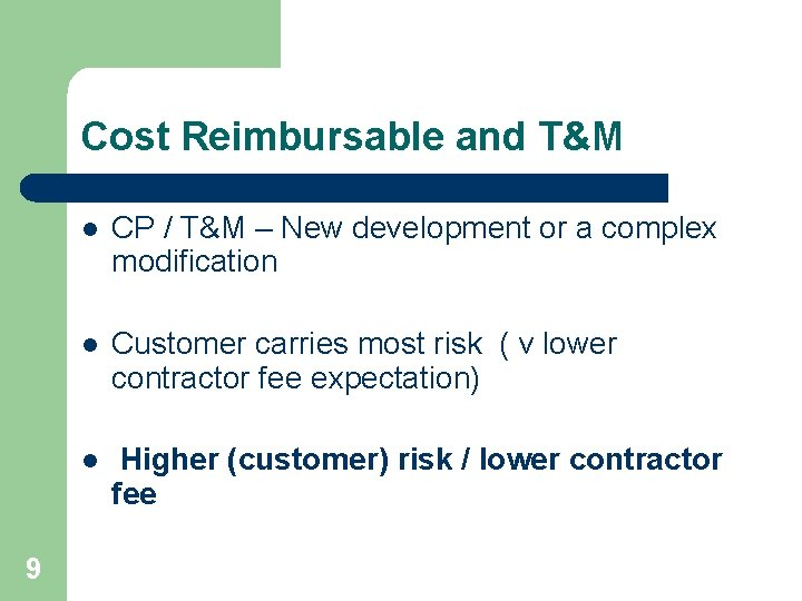 Cost Reimbursable and T&M 9 l CP / T&M – New development or a