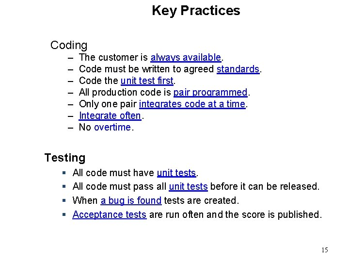 Key Practices Coding – – – – The customer is always available. Code must