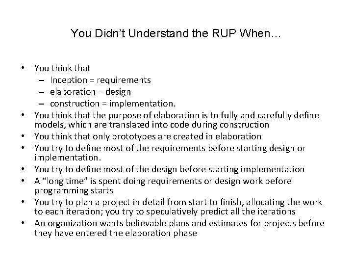 You Didn't Understand the RUP When… • You think that – Inception = requirements
