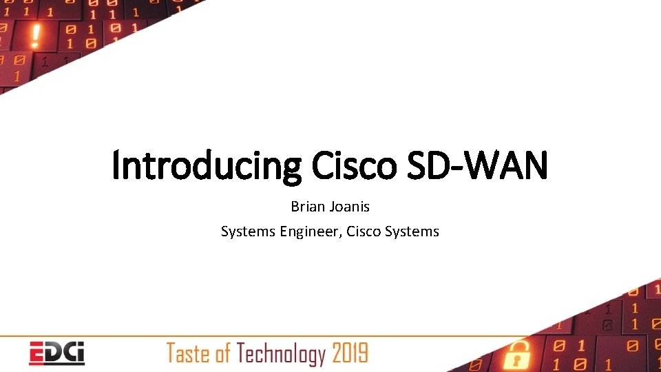 Introducing Cisco Sdwan Brian Joanis Systems Engineer Cisco