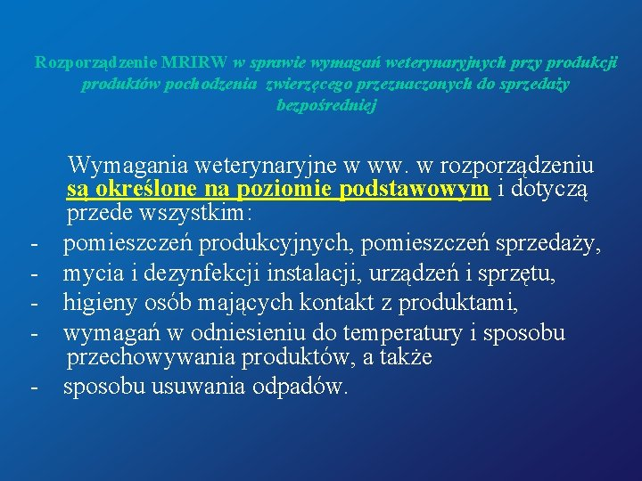 Rozporządzenie MRIRW w sprawie wymagań weterynaryjnych przy produkcji produktów pochodzenia zwierzęcego przeznaczonych do sprzedaży