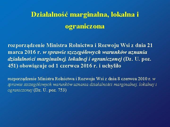 Działalność marginalna, lokalna i ograniczona rozporządzenie Ministra Rolnictwa i Rozwoju Wsi z dnia 21