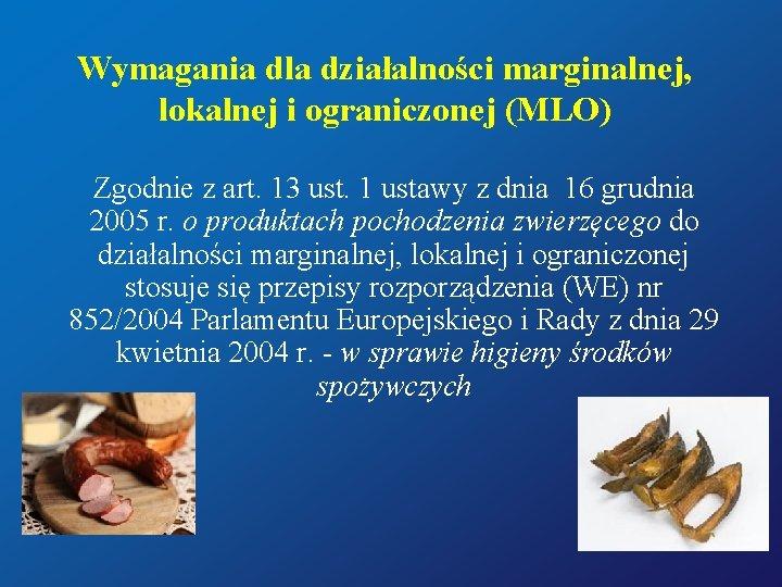 Wymagania dla działalności marginalnej, lokalnej i ograniczonej (MLO) Zgodnie z art. 13 ust. 1