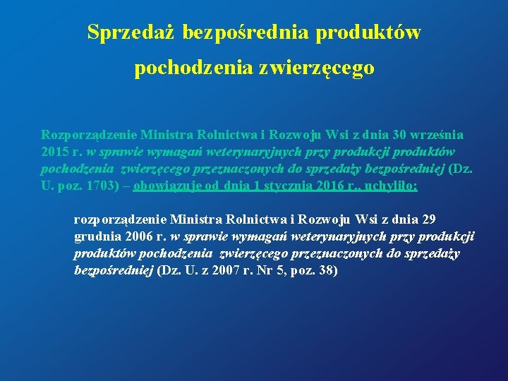 Sprzedaż bezpośrednia produktów pochodzenia zwierzęcego Rozporządzenie Ministra Rolnictwa i Rozwoju Wsi z dnia 30