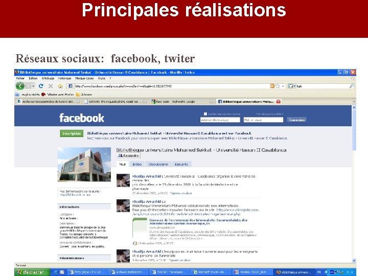 Principales réalisations Réseaux sociaux: facebook, twiter