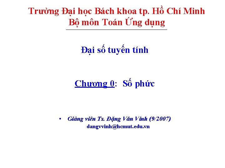 Trường Đại học Bách khoa tp. Hồ Chí Minh Bộ môn Toán Ứng dụng