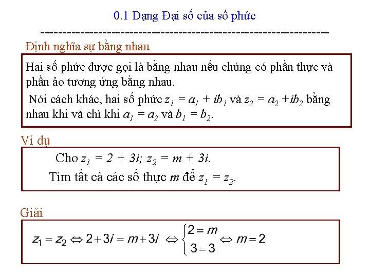 0. 1 Dạng Đại số của số phức --------------------------------Định nghĩa sự bằng nhau Hai