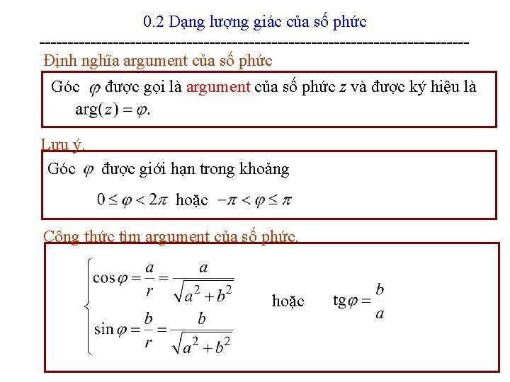 0. 2 Dạng lượng giác của số phức --------------------------------------Định nghĩa argument của số phức