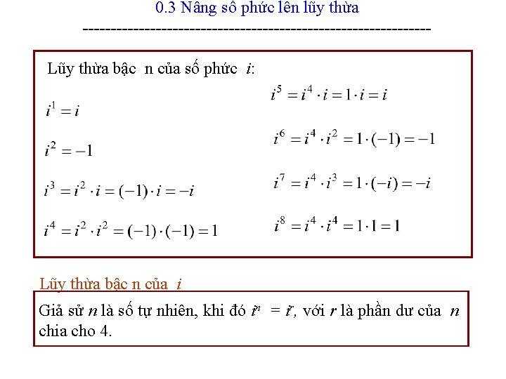 0. 3 Nâng số phức lên lũy thừa -------------------------------Lũy thừa bậc n của số