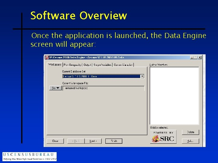 Software Overview Once the application is launched, the Data Engine screen will appear: