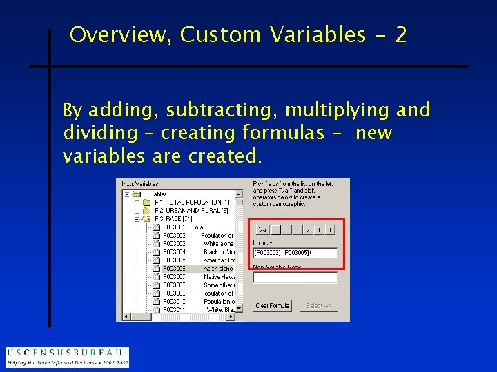Overview, Custom Variables - 2 By adding, subtracting, multiplying and dividing – creating formulas