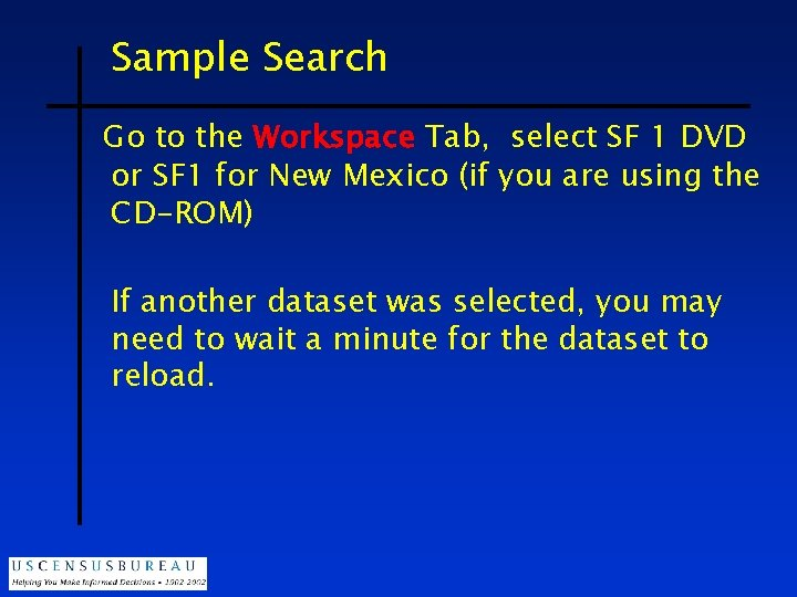 Sample Search Go to the Workspace Tab, select SF 1 DVD or SF 1