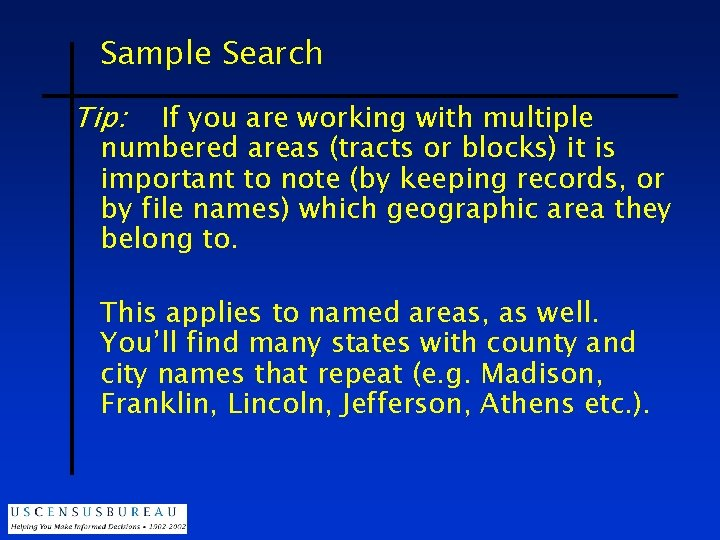 Sample Search Tip: If you are working with multiple numbered areas (tracts or blocks)