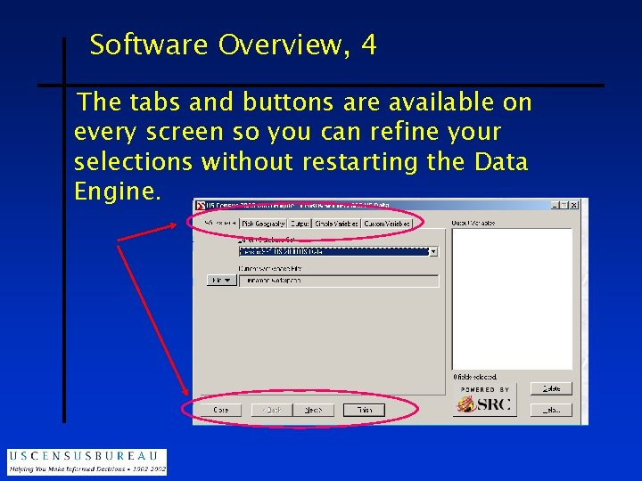 Software Overview, 4 The tabs and buttons are available on every screen so you