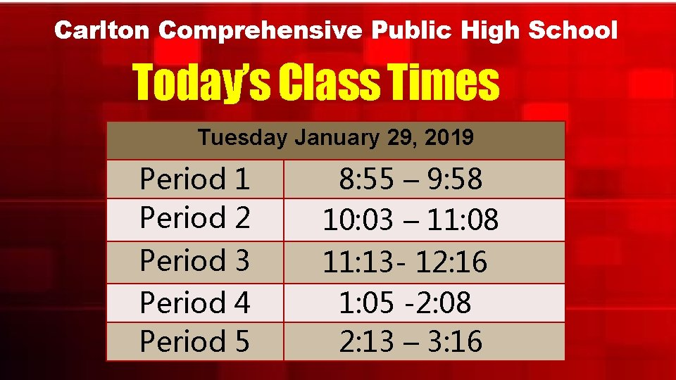 Carlton Comprehensive Public High School Today's Class Times Tuesday January 29, 2019 Period 1