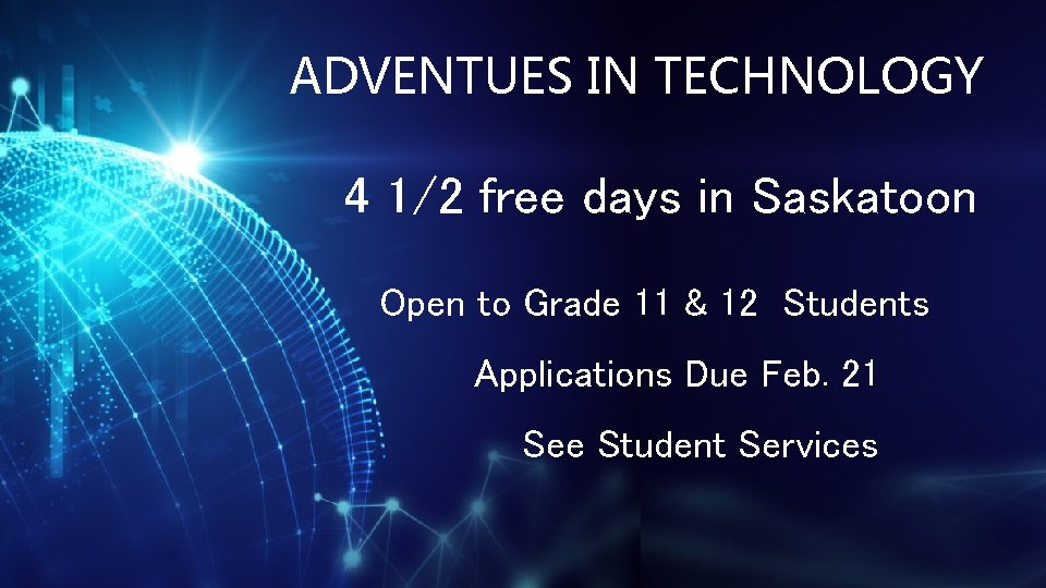 ADVENTUES IN TECHNOLOGY 4 1/2 free days in Saskatoon Open to Grade 11 &