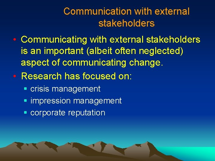 Communication with external stakeholders • Communicating with external stakeholders is an important (albeit often