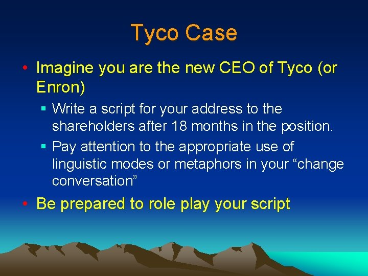 Tyco Case • Imagine you are the new CEO of Tyco (or Enron) §