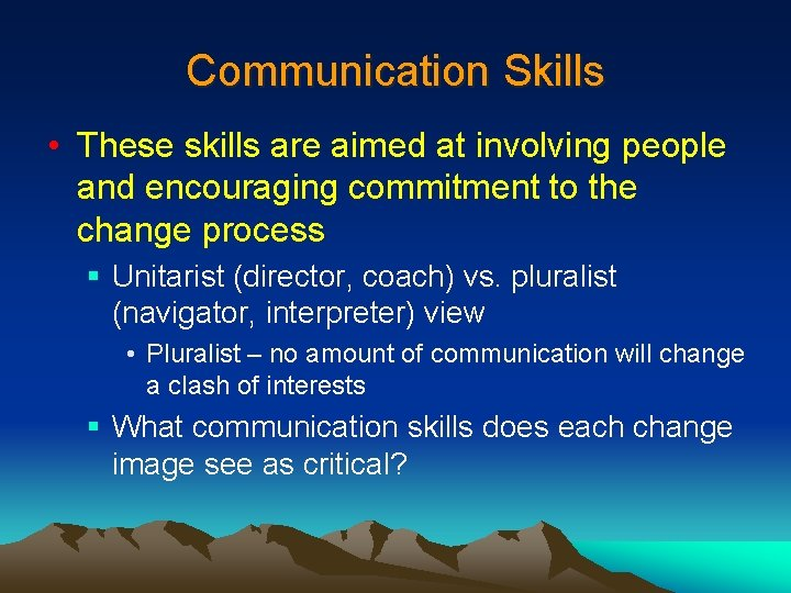 Communication Skills • These skills are aimed at involving people and encouraging commitment to