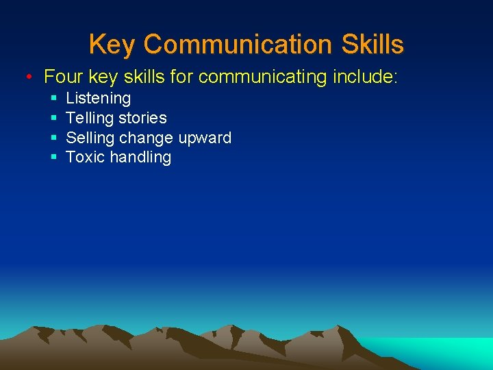 Key Communication Skills • Four key skills for communicating include: § § Listening Telling