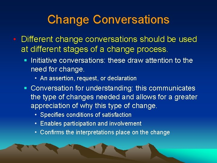 Change Conversations • Different change conversations should be used at different stages of a