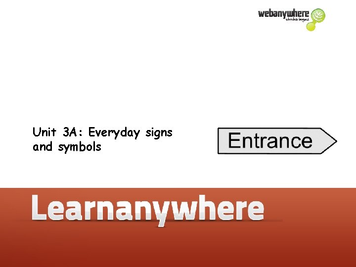 Unit 3 A: Everyday signs and symbols
