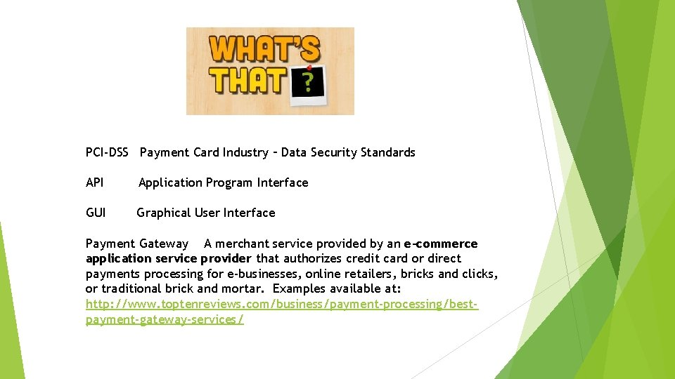 PCI-DSS Payment Card Industry – Data Security Standards API Application Program Interface GUI Graphical