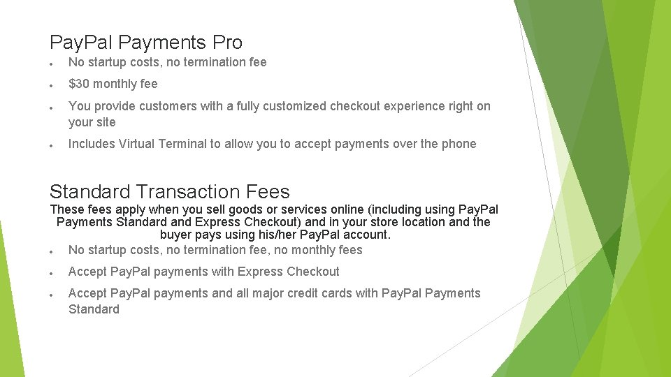 Pay. Pal Payments Pro No startup costs, no termination fee $30 monthly fee You