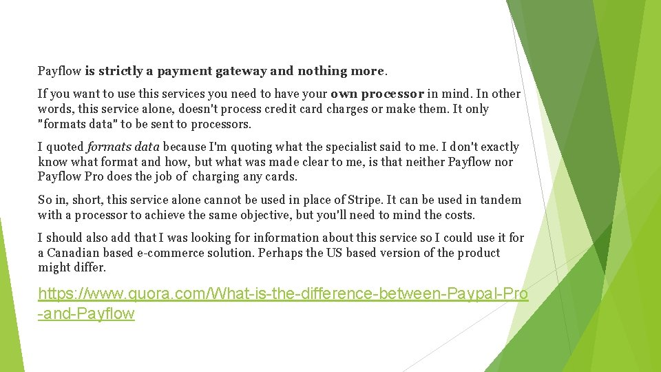 Payflow is strictly a payment gateway and nothing more. If you want to use
