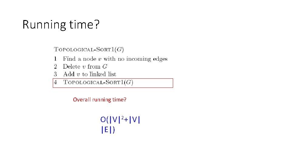 Running time? Overall running time? O(|V|2+|V| |E|)