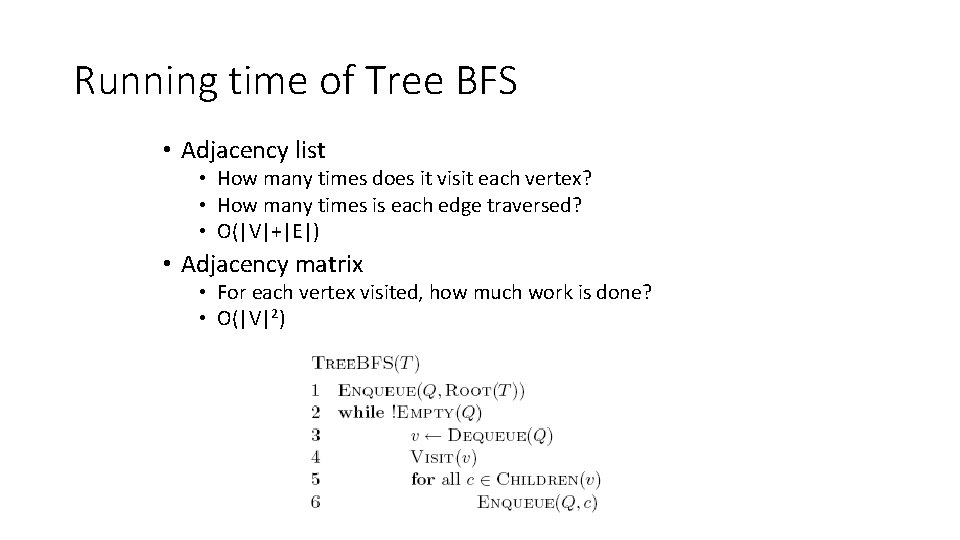 Running time of Tree BFS • Adjacency list • How many times does it