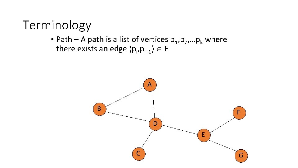 Terminology • Path – A path is a list of vertices p 1, p