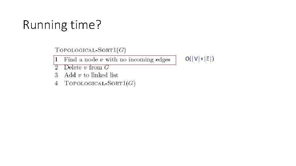 Running time? O(|V|+|E|)