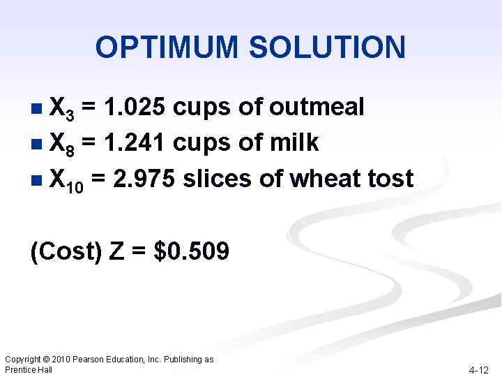 OPTIMUM SOLUTION X 3 = 1. 025 cups of outmeal n X 8 =