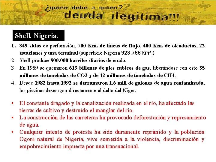 Shell. Nigeria. 1. 349 sitios de perforación, 700 Km. de líneas de flujo, 400